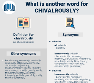chivalrously, synonym chivalrously, another word for chivalrously, words like chivalrously, thesaurus chivalrously