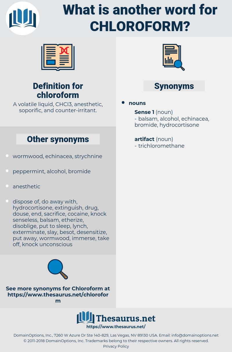 chloroform, synonym chloroform, another word for chloroform, words like chloroform, thesaurus chloroform