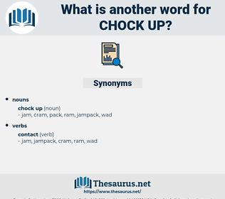chock up, synonym chock up, another word for chock up, words like chock up, thesaurus chock up