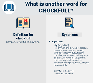 chockfull, synonym chockfull, another word for chockfull, words like chockfull, thesaurus chockfull