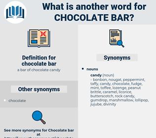 chocolate bar, synonym chocolate bar, another word for chocolate bar, words like chocolate bar, thesaurus chocolate bar