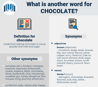 chocolate, synonym chocolate, another word for chocolate, words like chocolate, thesaurus chocolate