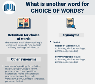choice of words, synonym choice of words, another word for choice of words, words like choice of words, thesaurus choice of words