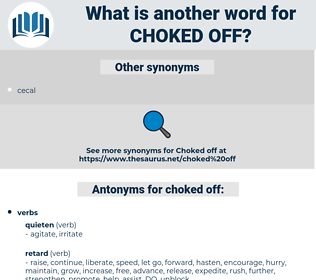 choked off, synonym choked off, another word for choked off, words like choked off, thesaurus choked off