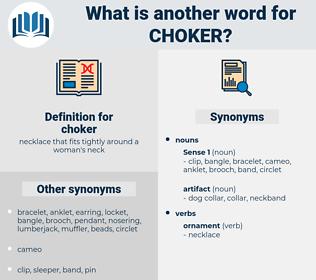 choker, synonym choker, another word for choker, words like choker, thesaurus choker