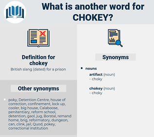 chokey, synonym chokey, another word for chokey, words like chokey, thesaurus chokey