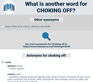 choking off, synonym choking off, another word for choking off, words like choking off, thesaurus choking off