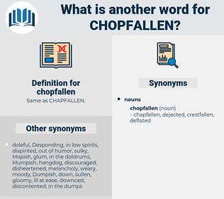 chopfallen, synonym chopfallen, another word for chopfallen, words like chopfallen, thesaurus chopfallen