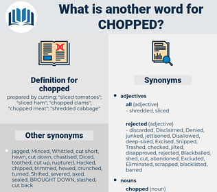 chopped, synonym chopped, another word for chopped, words like chopped, thesaurus chopped