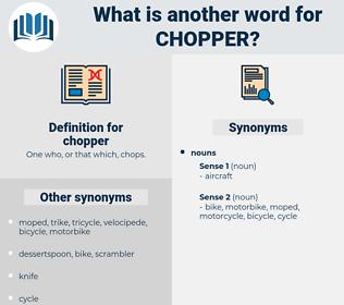 chopper, synonym chopper, another word for chopper, words like chopper, thesaurus chopper