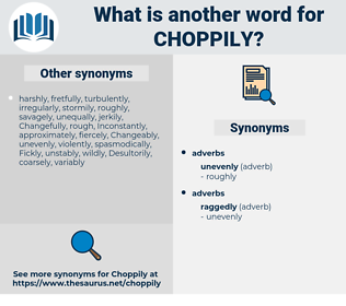 choppily, synonym choppily, another word for choppily, words like choppily, thesaurus choppily
