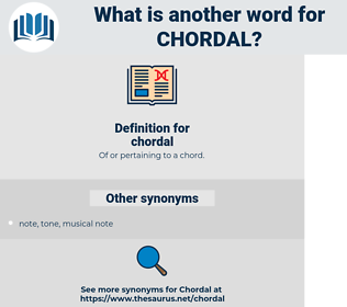 chordal, synonym chordal, another word for chordal, words like chordal, thesaurus chordal