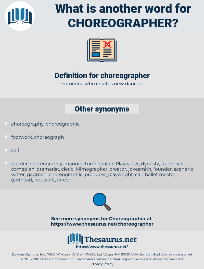 choreographer, synonym choreographer, another word for choreographer, words like choreographer, thesaurus choreographer