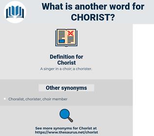 Chorist, synonym Chorist, another word for Chorist, words like Chorist, thesaurus Chorist