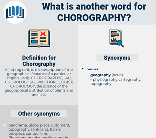 Chorography, synonym Chorography, another word for Chorography, words like Chorography, thesaurus Chorography