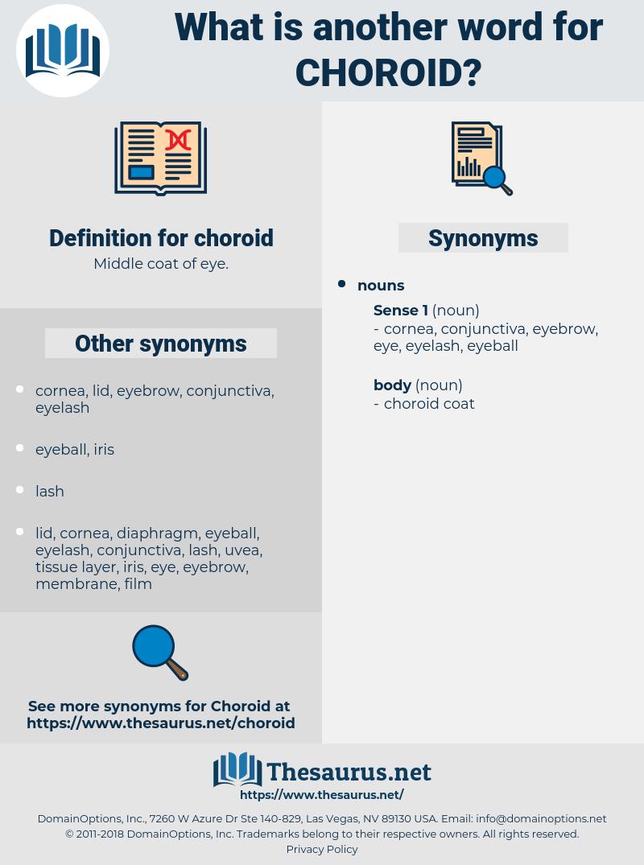 choroid, synonym choroid, another word for choroid, words like choroid, thesaurus choroid