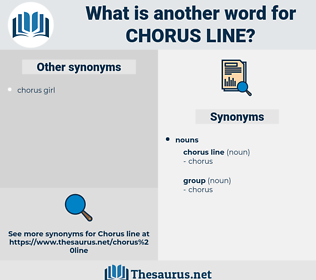 chorus line, synonym chorus line, another word for chorus line, words like chorus line, thesaurus chorus line
