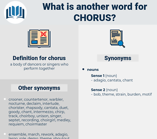 chorus, synonym chorus, another word for chorus, words like chorus, thesaurus chorus