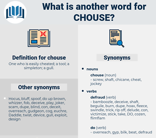 chouse, synonym chouse, another word for chouse, words like chouse, thesaurus chouse
