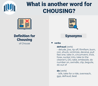 Chousing, synonym Chousing, another word for Chousing, words like Chousing, thesaurus Chousing