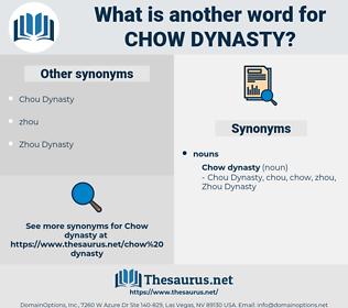 chow dynasty, synonym chow dynasty, another word for chow dynasty, words like chow dynasty, thesaurus chow dynasty