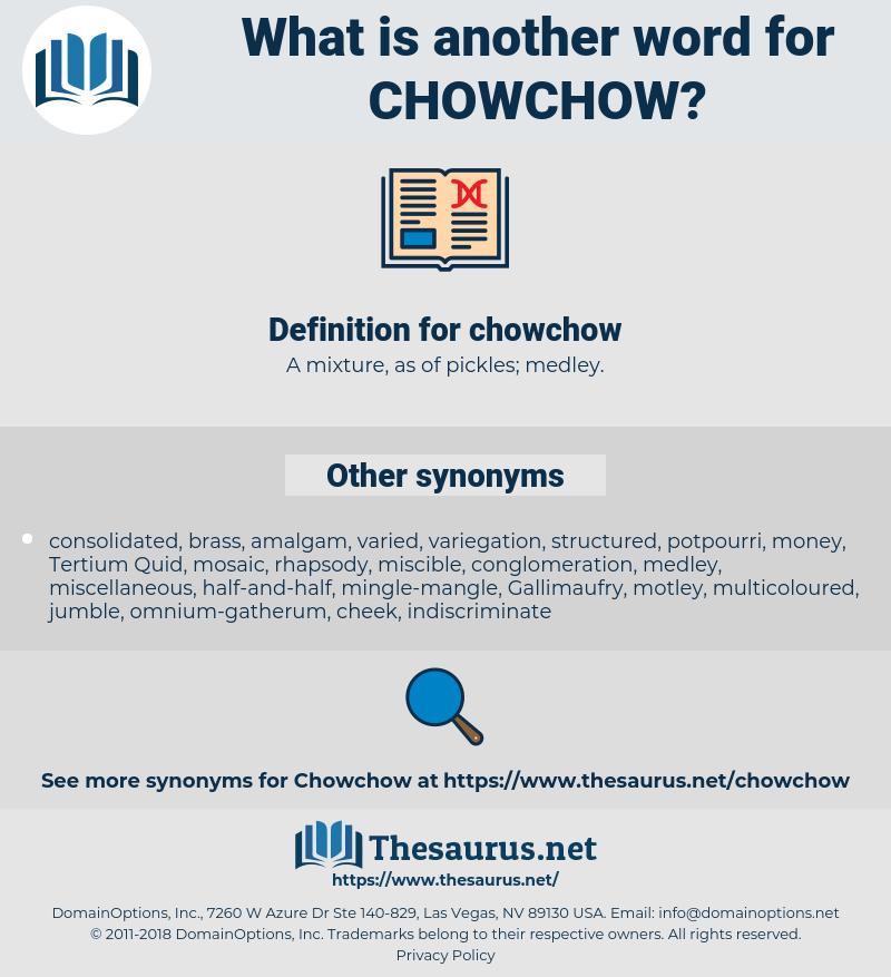 chowchow, synonym chowchow, another word for chowchow, words like chowchow, thesaurus chowchow