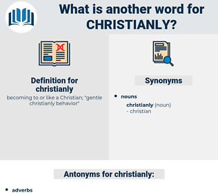 christianly, synonym christianly, another word for christianly, words like christianly, thesaurus christianly