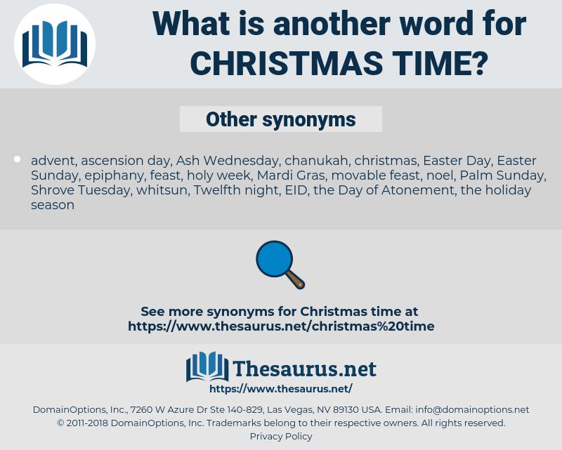 Christmas time, synonym Christmas time, another word for Christmas time, words like Christmas time, thesaurus Christmas time