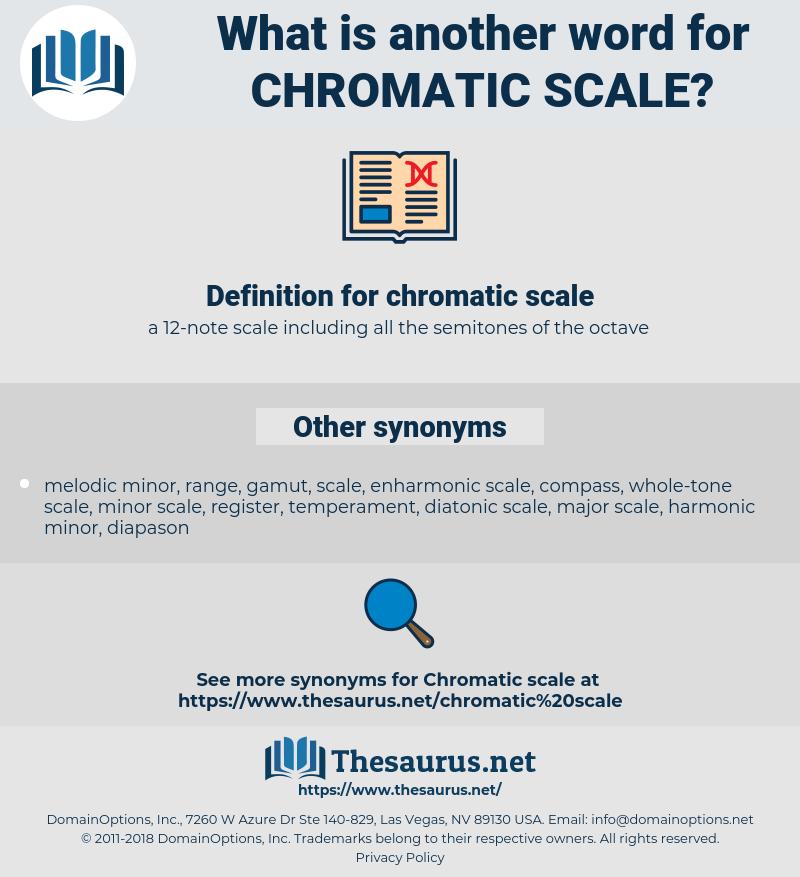 chromatic scale, synonym chromatic scale, another word for chromatic scale, words like chromatic scale, thesaurus chromatic scale