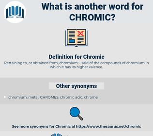 Chromic, synonym Chromic, another word for Chromic, words like Chromic, thesaurus Chromic