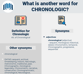 Chronologic, synonym Chronologic, another word for Chronologic, words like Chronologic, thesaurus Chronologic