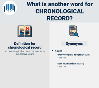 chronological record, synonym chronological record, another word for chronological record, words like chronological record, thesaurus chronological record