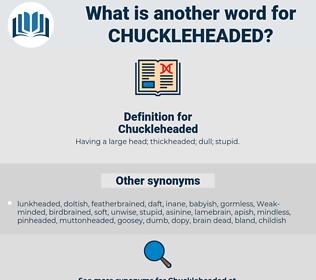 Chuckleheaded, synonym Chuckleheaded, another word for Chuckleheaded, words like Chuckleheaded, thesaurus Chuckleheaded