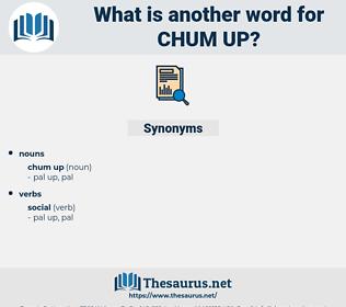 chum up, synonym chum up, another word for chum up, words like chum up, thesaurus chum up