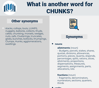 chunks, synonym chunks, another word for chunks, words like chunks, thesaurus chunks