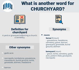 churchyard, synonym churchyard, another word for churchyard, words like churchyard, thesaurus churchyard