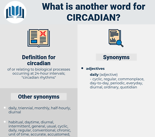 circadian, synonym circadian, another word for circadian, words like circadian, thesaurus circadian