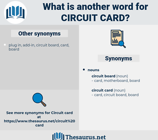 circuit card, synonym circuit card, another word for circuit card, words like circuit card, thesaurus circuit card