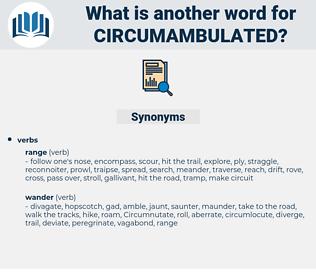 circumambulated, synonym circumambulated, another word for circumambulated, words like circumambulated, thesaurus circumambulated