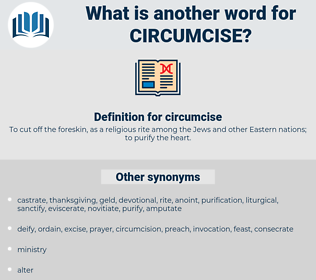 circumcise, synonym circumcise, another word for circumcise, words like circumcise, thesaurus circumcise