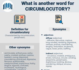 circumlocutory, synonym circumlocutory, another word for circumlocutory, words like circumlocutory, thesaurus circumlocutory