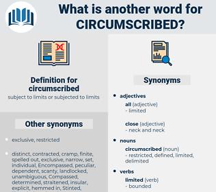 circumscribed, synonym circumscribed, another word for circumscribed, words like circumscribed, thesaurus circumscribed