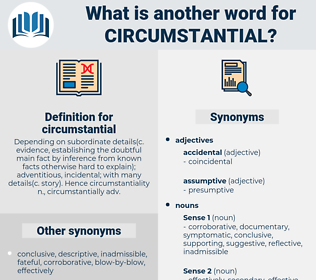 circumstantial, synonym circumstantial, another word for circumstantial, words like circumstantial, thesaurus circumstantial
