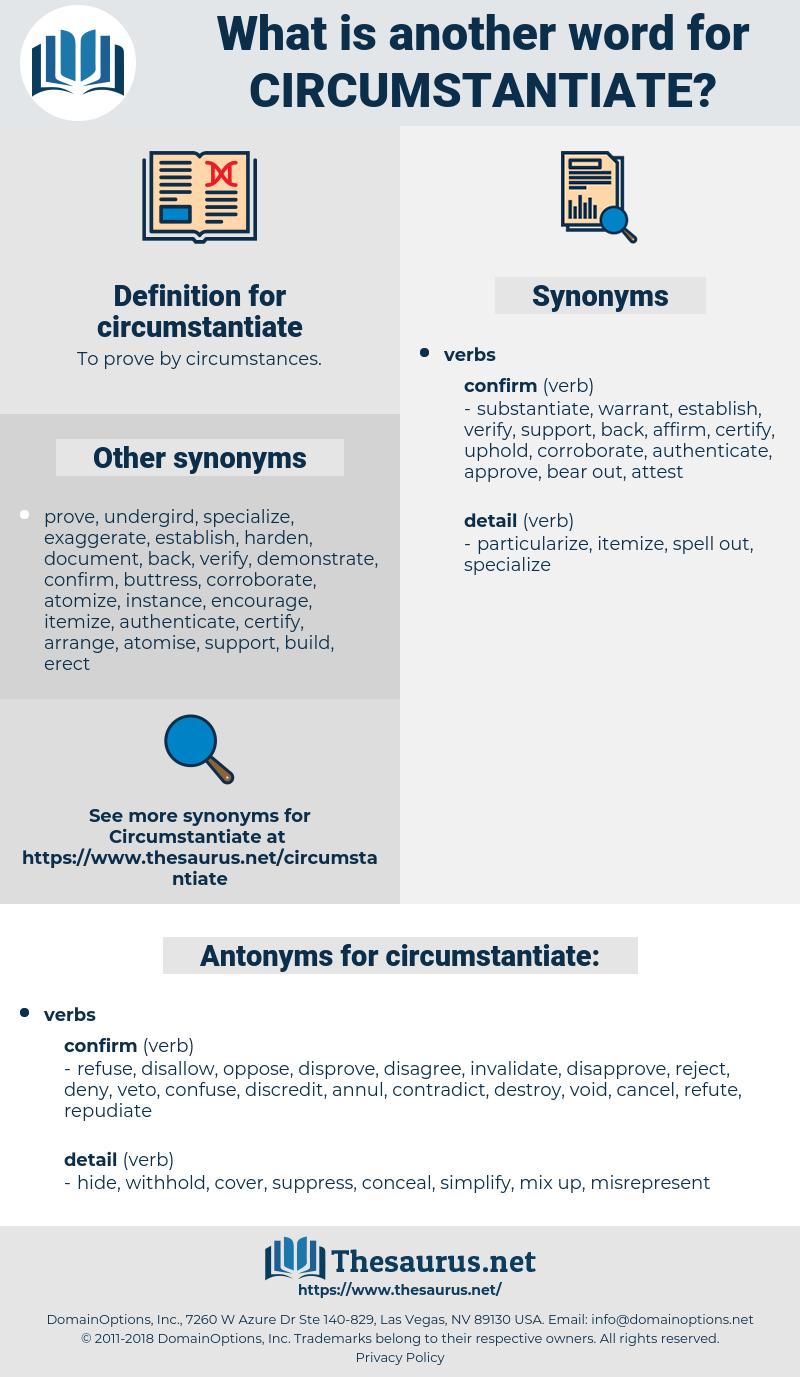 circumstantiate, synonym circumstantiate, another word for circumstantiate, words like circumstantiate, thesaurus circumstantiate