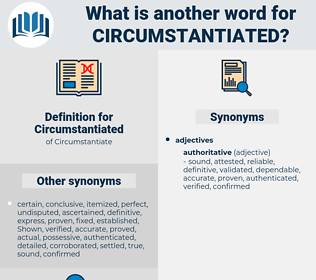Circumstantiated, synonym Circumstantiated, another word for Circumstantiated, words like Circumstantiated, thesaurus Circumstantiated