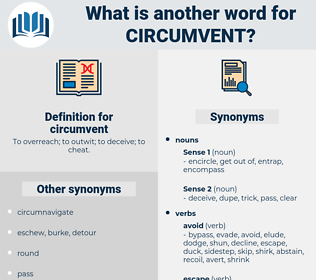 circumvent, synonym circumvent, another word for circumvent, words like circumvent, thesaurus circumvent