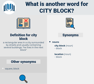 city block, synonym city block, another word for city block, words like city block, thesaurus city block