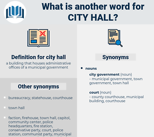 city hall, synonym city hall, another word for city hall, words like city hall, thesaurus city hall