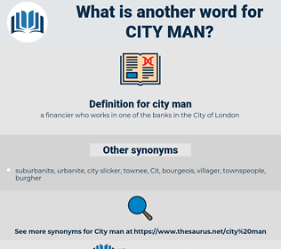 city man, synonym city man, another word for city man, words like city man, thesaurus city man