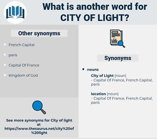 city of light, synonym city of light, another word for city of light, words like city of light, thesaurus city of light